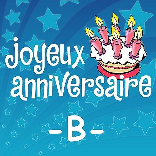 Joyeux Anniversaire Benjamin By Joyeux Anniversaire On Amazon Music