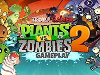 Clip: Plants vs. Zombies 2 Gameplay - Zebra Gamer