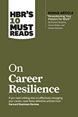 """HBR's 10 Must Reads on Career Resilience (with bonus article """"Reawakening Your Passion for Work"""" By Richard E. Boyatzis, Annie McKee, and Daniel Goleman) Kindle Edition"""