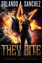 They Bite: A Nyxia White Story (The Nyxia White Stories Book 1) Kindle Edition