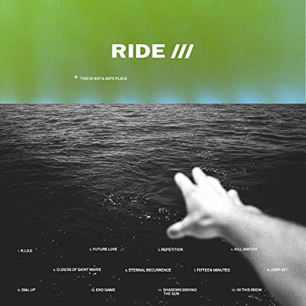 Ride - This Is Not A Safe Place (2019) LEAK ALBUM