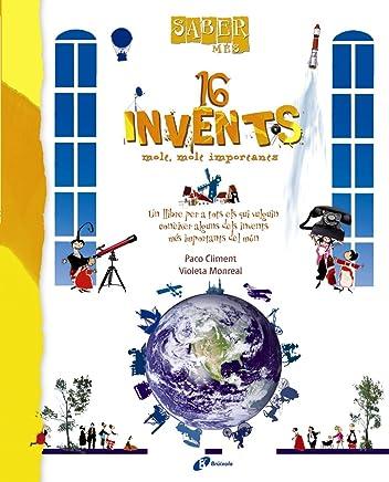 Saber més. 16 invents molt, molt importants