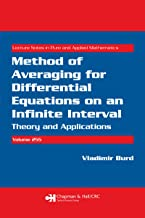 Method of Averaging for Differential Equations on an Infinite Interval: Theory and Applications (Lecture Notes in Pure and Applied Mathematics Book 255)
