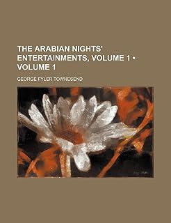 The Arabian Nights' Entertainments, Volume 1 (Volume 1)
