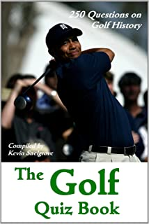 The Golf Quiz Book - 250 Questions on Golf History (English Edition)