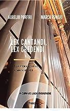 Lex cantandi, lex credendi: Conversazioni a Monselice (Liturgia e musica sacra Vol. 4) (Italian Edition)