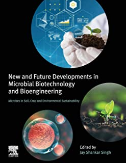 New and Future Developments in Microbial Biotechnology and Bioengineering: Microbes in Soil, Crop and Environmental Sustai...