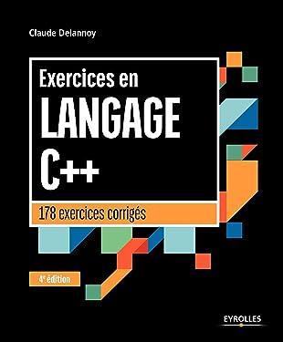 Exercices en langage C++: 178 exercices corrigés (Noire) (French Edition)