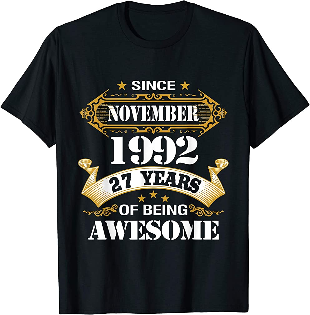 27th Birthday Awesome Since November 1992 27 Years Old T-shirt
