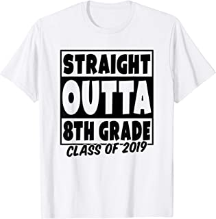 Straight Outta Eighth Grade Class of 2019 Graduation T-Shirt