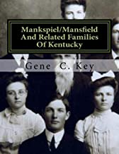 Mankspiel/Mansfield And Related Families Of Kentucky: The Mansfield Family Of Logan County, Kentucky