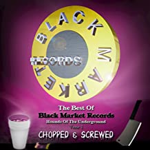 The Best of Black Market Records (Chopped & Screwed) [Explicit]