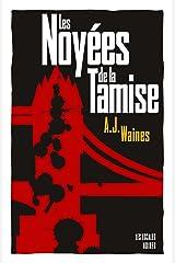 Les Noyées de la Tamise (ESCALES NOIRES) (French Edition) Kindle Edition