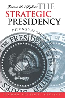 The Strategic Presidency: Hitting the Ground Running