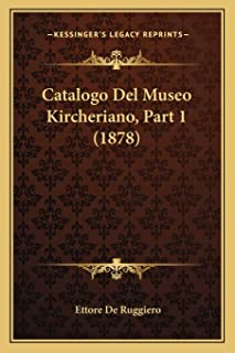Catalogo Del Museo Kircheriano, Part 1 (1878)