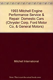 1993 Mitchell Engine Performance Service & Repair: Domestic Cars (Chrysler Corp, Ford Motor Co, & General Motors)