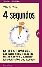 4 segundos: Es todo el tiempo que necesitas para frenar los malos hábitos y obtener los resultados que deseas (Gestión del...