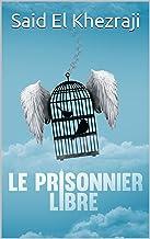 Le prisonnier libre: Poèmes urbains (French Edition)