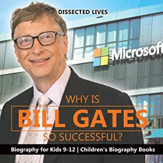 Why Is Bill Gates So Successful? Biography for Kids 9-12   Children's Biography Books