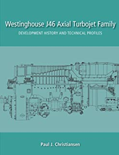 Westinghouse J46 Axial Turbojet Family: Development History and Technical Profiles