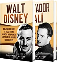 Walt Disney and Salvador Dalí: A Captivating Guide to the Individual Lives of an American Animator and a Spanish Surrealist Painter (English Edition)