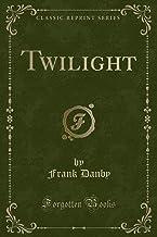 Twilight (Classic Reprint)