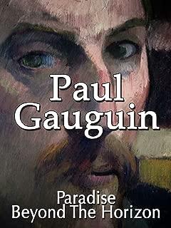 Paul Gauguin: Paradise Beyond The Horizon