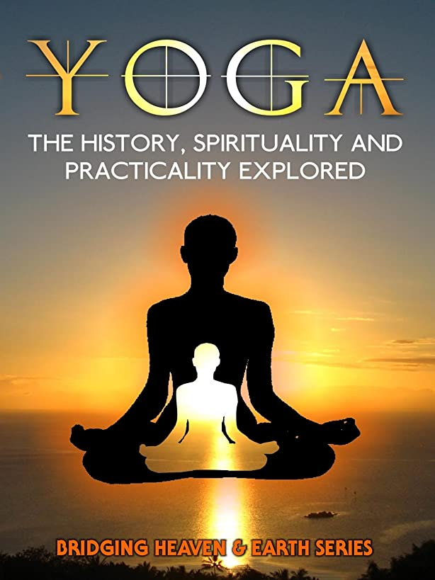 Yoga: The History, Spirituality and Practicality Explored