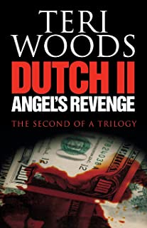Dutch II Angel's Revenge (Dutch Trilogy)
