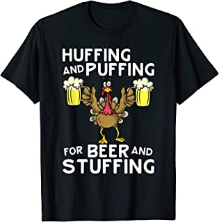 Huffing And Puffing Beer Stuffing Thanksgiving Turkey Trot T-Shirt