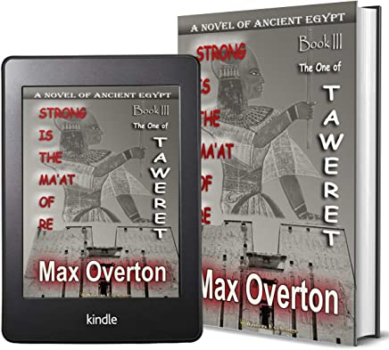 Strong is the Ma'at of Re, Book 3: The One of Taweret: A Novel of Ancient Egypt