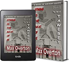 Strong is the Ma'at of Re, Book 3: The One of Taweret: A Novel of Ancient Egypt (Ancient Egypt Historical Fiction Novels)