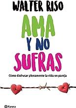 Ama y no sufras (Edición mexicana) (Spanish Edition)