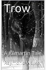 Trow: A Kilmartin Tale Kindle Edition