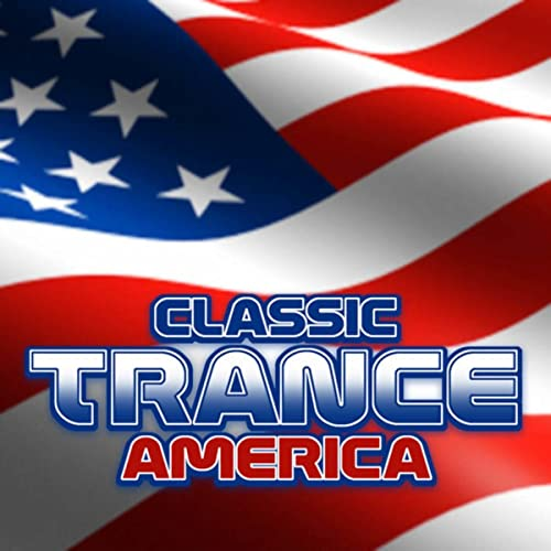 Classic Trance America by Various artists on Amazon Music