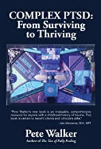 Complex PTSD: From Surviving to Thriving: A GUIDE AND MAP FOR RECOVERING FROM CHILDHOOD TRAUMA PDF