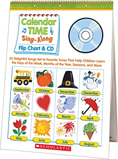 Calendar Time Sing-Along Flip Chart & CD: 25 Delightful Songs Set to Favorite Tunes That Help Children Learn the Days of the Week, Months of the Year, Seasons, and More