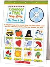 Calendar Time Sing-Along: Flip Chart & CD: 25 Delightful Songs Set to Favorite Tunes That Help Children Learn the Days of the Week, Months of the Year, Seasons, and More Grades PreK-1