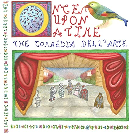 Once upon a time the commedia dell'arte (Learning books 0-6 years Theater Series Book 1)