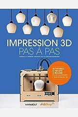 Impression 3D pas à pas Paperback