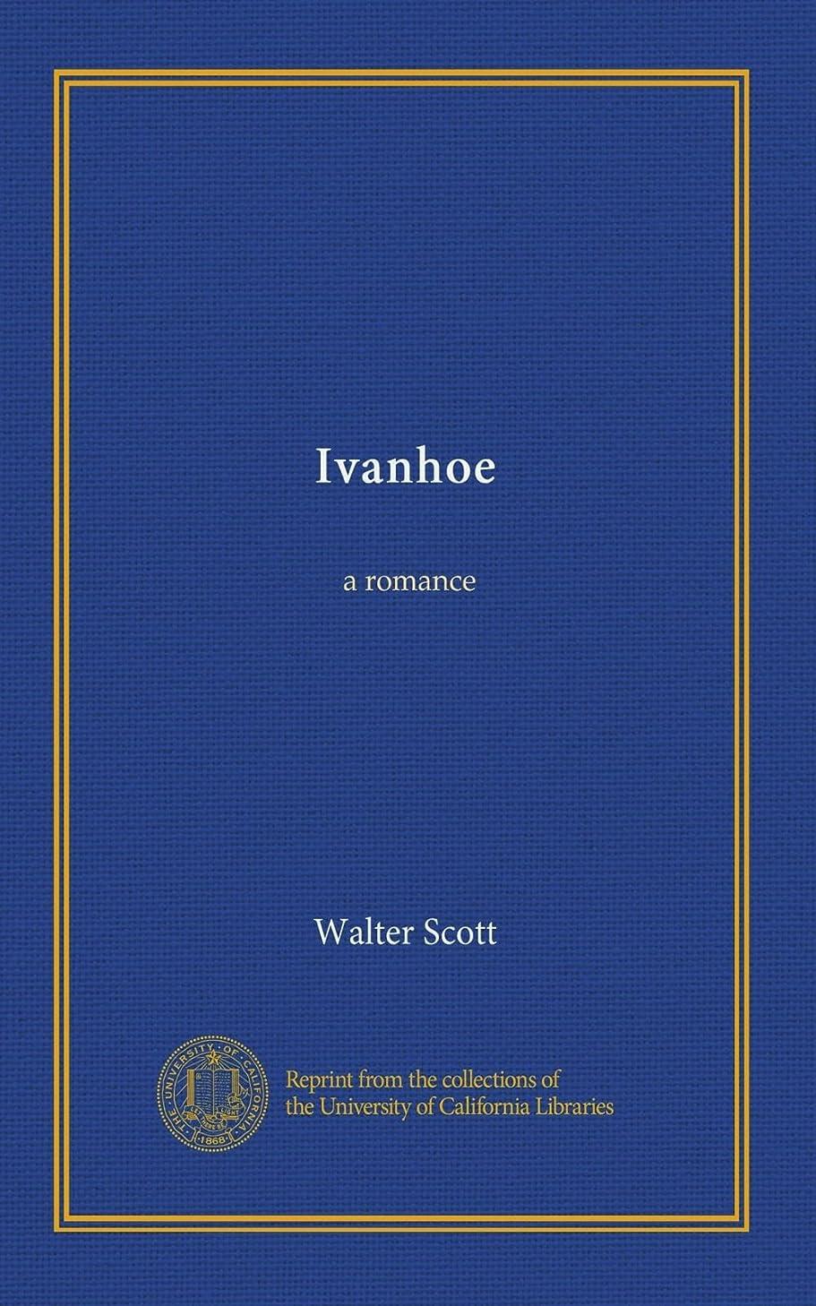 供給発症虐待Ivanhoe: a romance