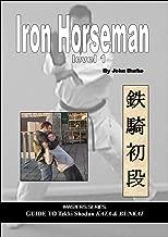 Iron Horseman level 1 - Masters Series Guide to Tekki Shodan Kata and Bunkai