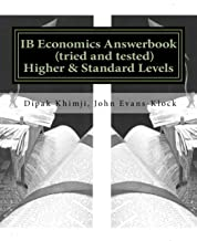 IB Economics Answer Book (tried & tested) Standard & Higher Level by Dipak Khimji & John Evans-Klock
