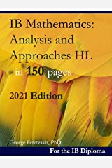 IB Mathematics: Analysis and Approaches HL in 150 pages: 2021 Edition ペーパーバック