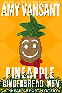 Pineapple Gingerbread Men: A Pineapple Port Mystery: Book Seven (Pineapple Port Mysteries 7)