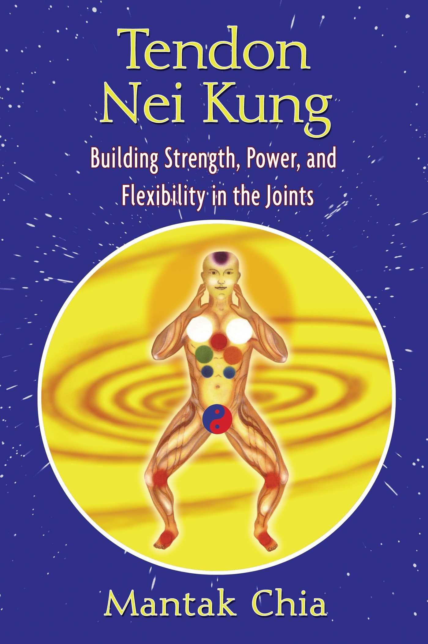 Download Tendon Nei Kung: Building Strength, Power, and Flexibility in the Joints (English Edition)