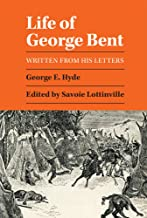 Life of George Bent: Written from His Letters