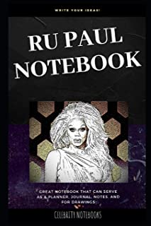 Ru Paul Notebook: Great Notebook for School or as a Diary, Lined With More than 100 Pages. Notebook that can serve as a Planner, Journal, Notes and for Drawings (Ru Paul Notebooks)