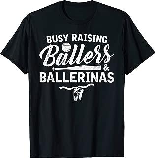 Busy Raising Ballers & Ballerinas Baseball Dance Mom T-Shirt