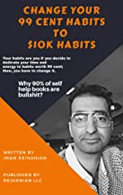 Change Your 99 Cent Habits to $10k Habits (Organizational Behavior (Kindle Store) Book 8) (English Edition)